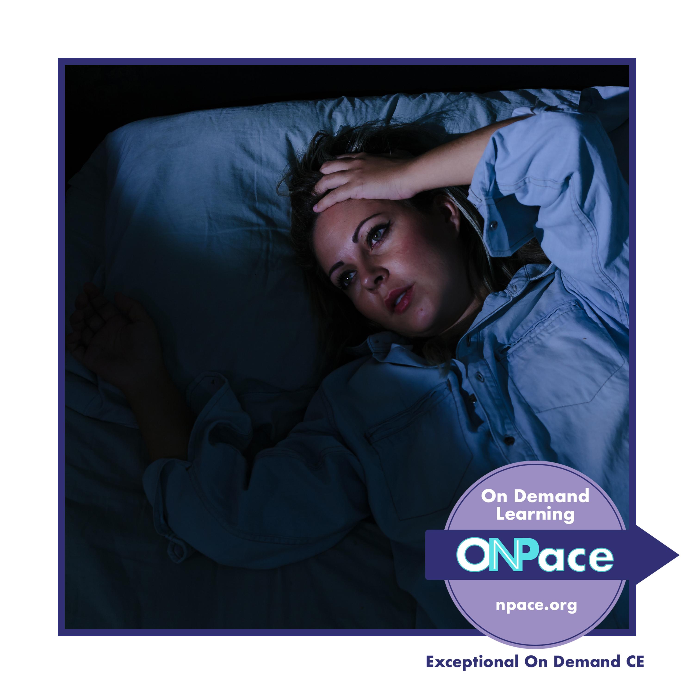 NPACE Bring Back Bedtime: Pharmacology for Insomnia
