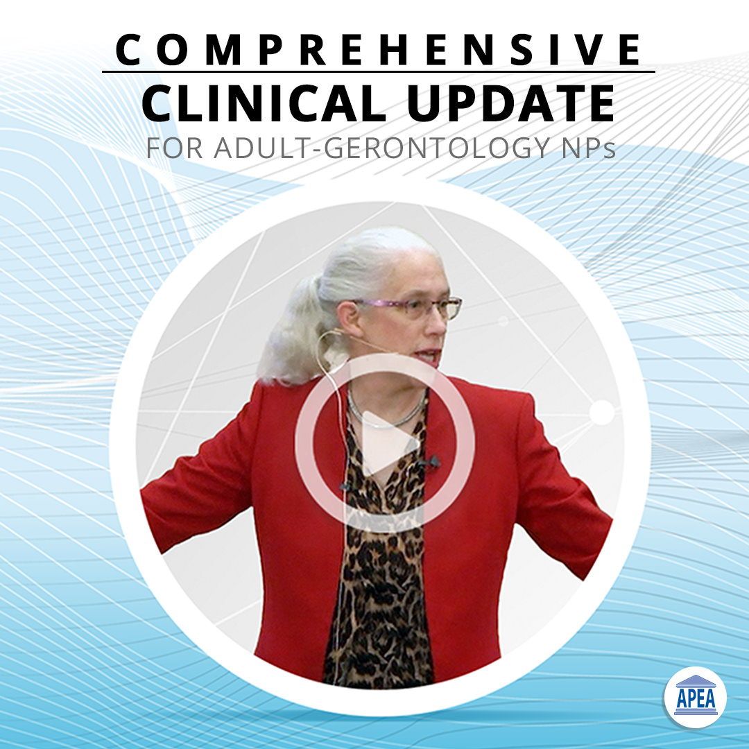 Comprehensive Clinical Update for Adult-Gerontology Primary Care NPs