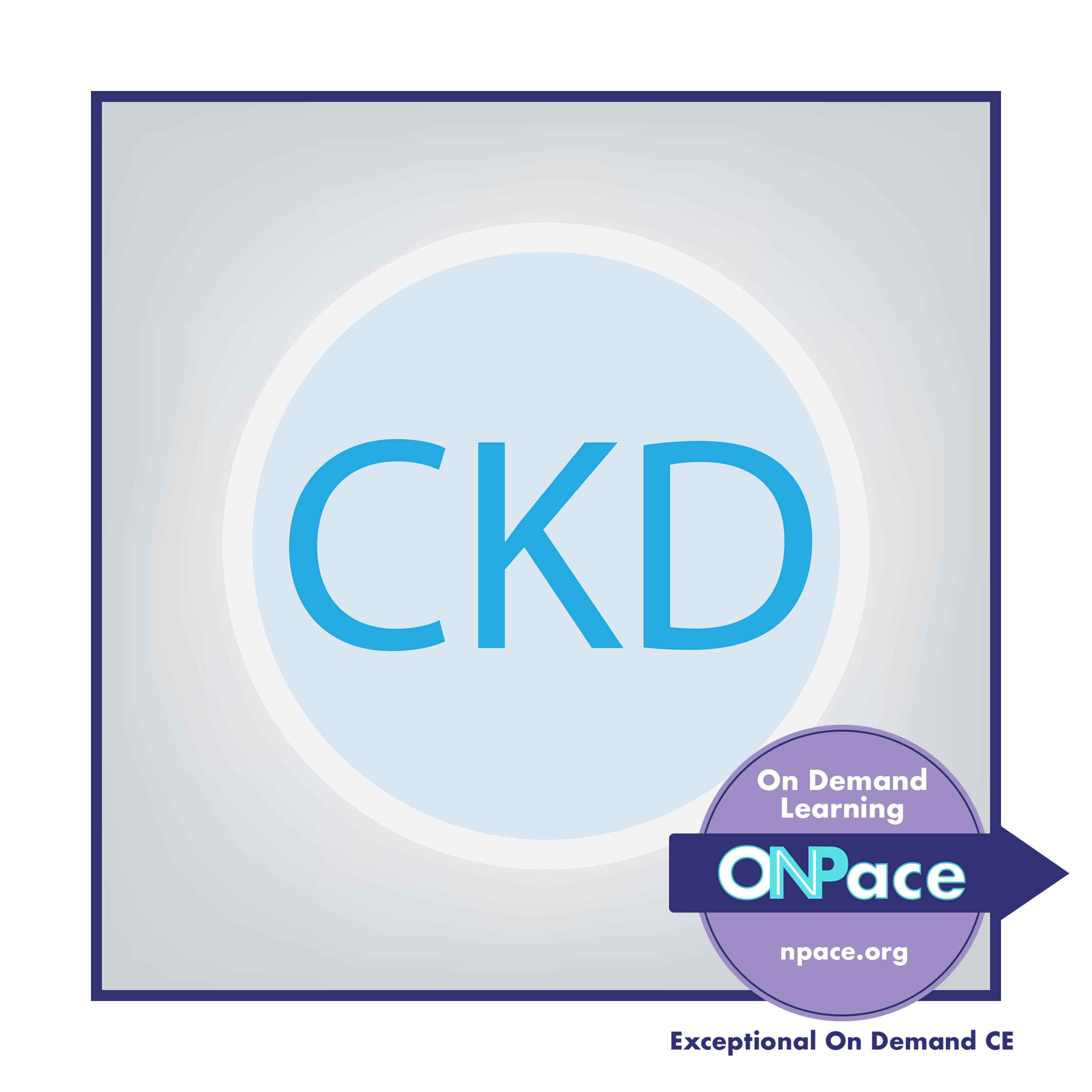 NPACE The ABCs of Chronic Kidney Disease