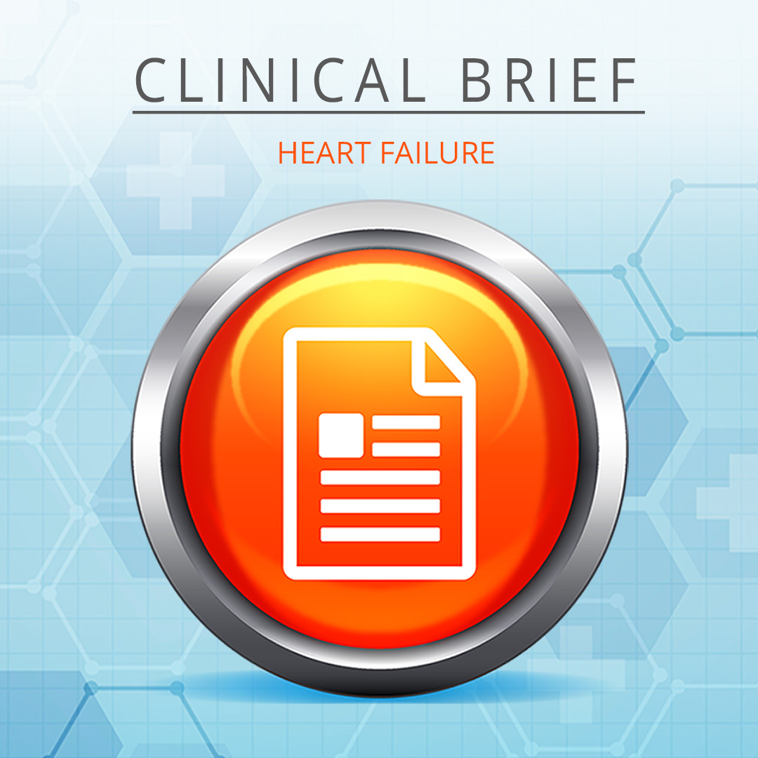 Clinical Brief: Heart Failure