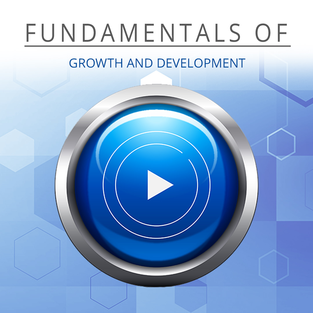 Fundamentals of Growth and Development