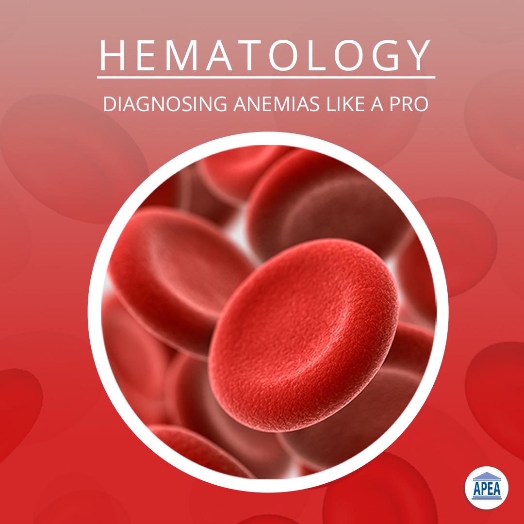 Diagnosing Anemias Like a Pro