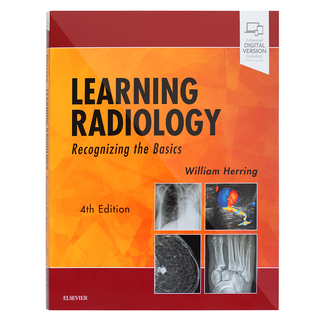 Learning Radiology Recognizing the Basics 4th Edition