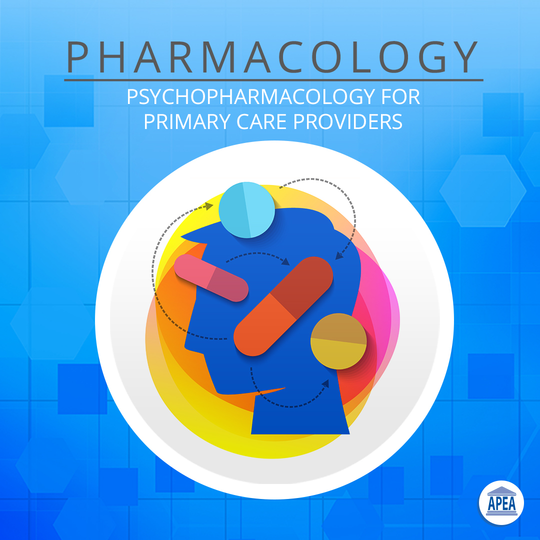 Psychopharmacology for Primary Care Providers