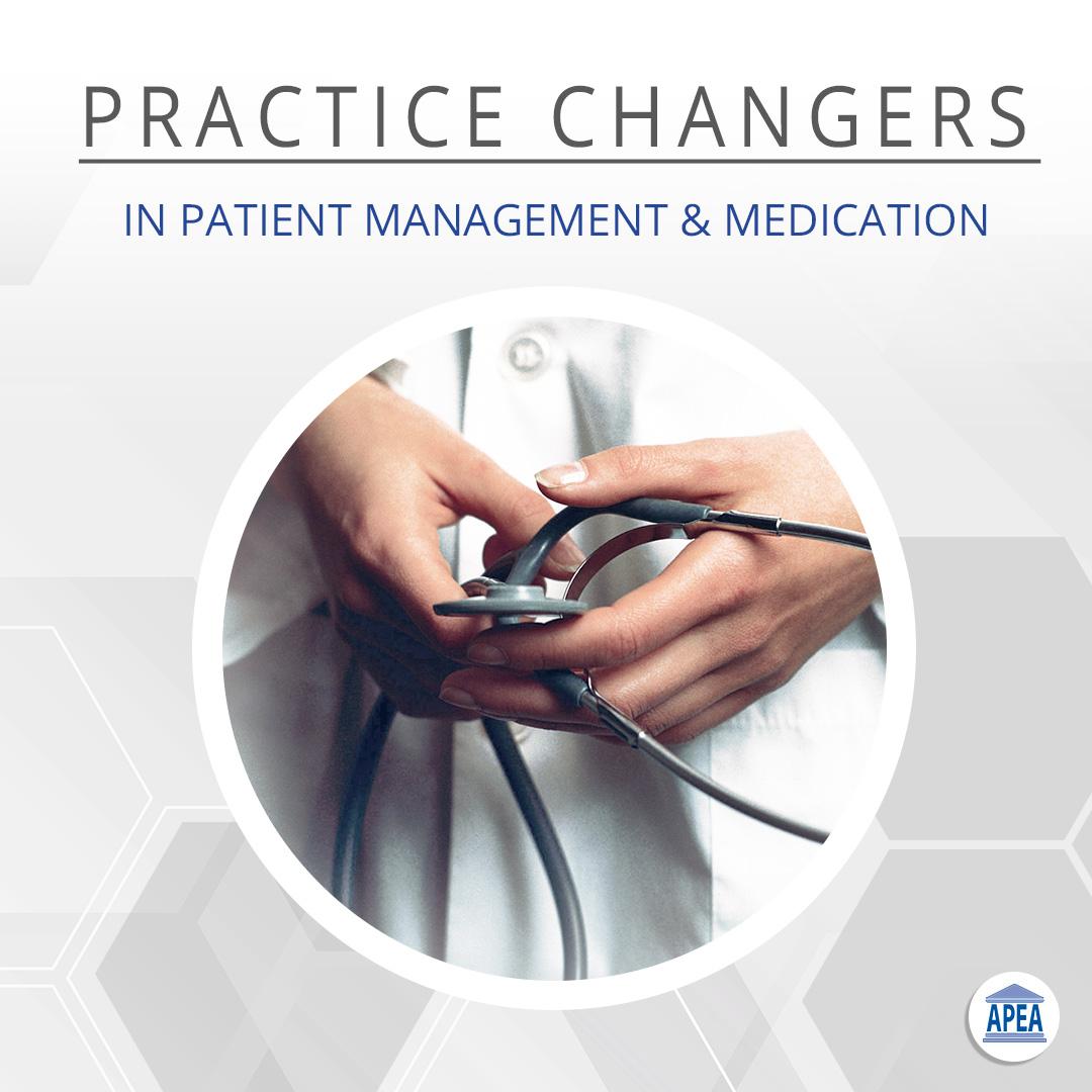 Practice Changers in Patient Management & Medication