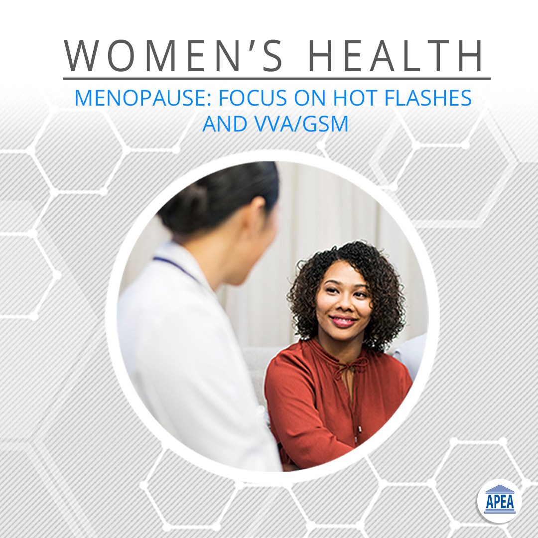 Menopause: Focus on Hot Flashes and VVA/GSM